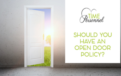 At TIME PERSONNEL we  believe in an Open-Door Policy with your staff