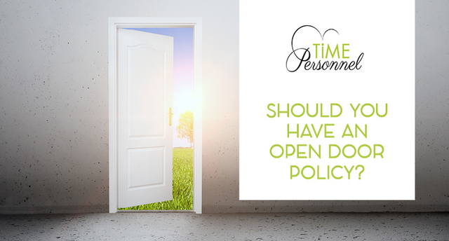 At TIME PERSONNEL we do believe in an Open-Door Policy