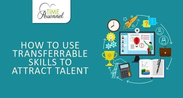 When recruiting staff consider using transferable skills