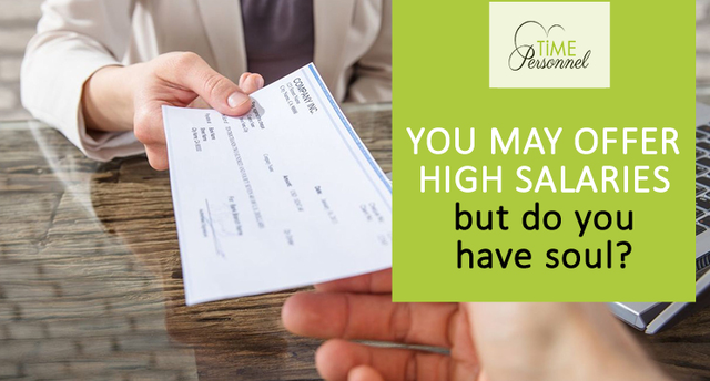 You may offer high salaries for staff – but do you have soul?