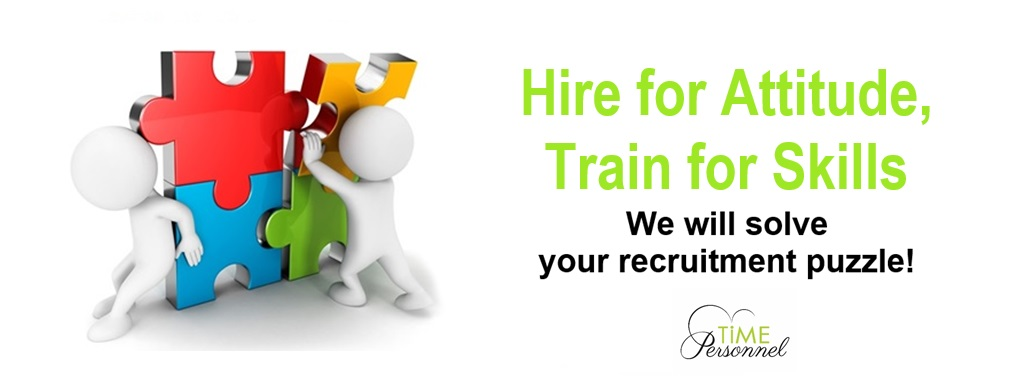 HIRE for ATTITUDE & TRAIN for SKILLS!