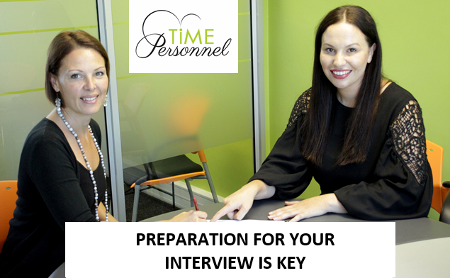 PREPARATION FOR YOUR INTERVIEW IS KEY!