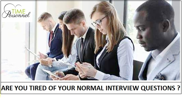 Are your tired of your normal Recruitment questions you use for Interviews?