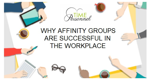 Why do Affinity groups are successful in the workplace