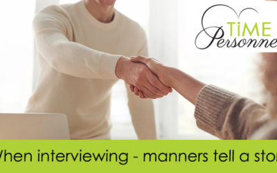 When interviewing – manners tell a story