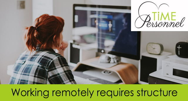 Working remotely requires structure