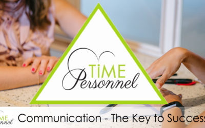 The key to success at Time Personnel is our COMMUNICATION