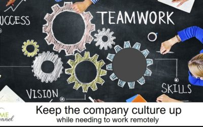 Keep up the company culture while needing to work remotely